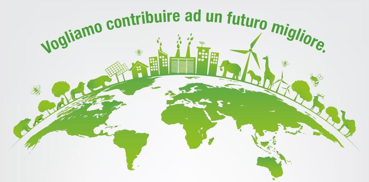 Vogliamo contribuire ad un mondo migliore